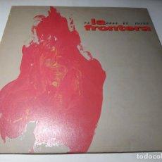 Disques de vinyle: LP - LA FRONTERA – PALABRAS DE FUEGO - 849 462-1 ( VG+ / VG+) SPAIN 1991. Lote 243180375