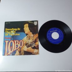 Discos de vinilo: LOBO - STANDING AT THE END OF THE LINE / STONES, PHILIPS, 6073 840, ESPAÑA 1974.. Lote 243209470