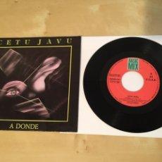 """Discos de vinilo: CETU JAVU - A DONDE - SINGLE PROMO RADIO 7"""" - 1990 - EN MUY BUEN ESTADO. Lote 243243325"""