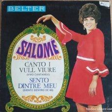 Discos de vinilo: SINGLE SALOME - CANTO I VULL VIURE - ( VIVO CANTANDO EN CATALAN). Lote 243309850