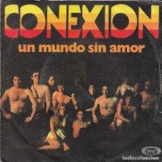 Discos de vinilo: CONEXION UN MUNDO SIN AMOR. Lote 243329040