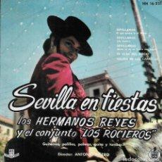 Discos de vinilo: LOS HERMANOS REYES Y EL CONJUNTO LOS ROCIEROS SEVILLA EN FIESTAS VOL 1. Lote 243341800