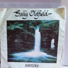 """Discos de vinilo: SINGLE DE SALLY OLDFIELD / """" MIRROS """" / 1979. Lote 235191690"""
