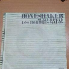 Disques de vinyle: SINGLE BONESHAKER. SUAVEMENTE. LOS HOMBRES MALOS 1971. Lote 243413825