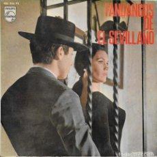 Discos de vinilo: EL SEVILLANO FANDANGOS POR VESTIR LUJOSAMENTE. Lote 243451845