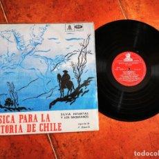 Discos de vinilo: SILVIA INFANTAS Y LOS BAQUEANOS MUSICA PARA LA HISTORIA DE CHILE LP VINILO CHILE 1964 12 TEMAS RARO. Lote 243468880
