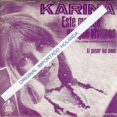 Discos de vinilo: KARINA ESTE MUNDO EN QUE VIVIMOS ( HOLANDA ). Lote 243523350