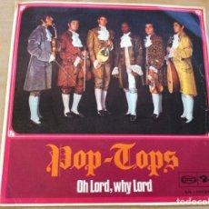 Discos de vinilo: POP TOPS. OH LORD WHY LORD / EL MAR. SONOPLAY 1968.. Lote 243548440