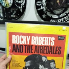 Discos de vinilo: LP ROCKY ROBERTS AND THE AIREDALES VG+/VG++. Lote 243563360