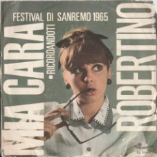 Discos de vinilo: 45 GIRI ROBERTINO MIA CARA /RICORDANDOTI FESTIVAL DI SANREMO 1965 CAROSELLO ITALY. Lote 243594715
