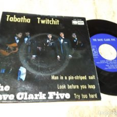 Discos de vinilo: THE DAVE CLARK FIVE - TABATHA TWITCHIT / MAN IN A PIN STRIPED SUIT - EDICION ESPAÑOLA - EMI 1967. Lote 243622080
