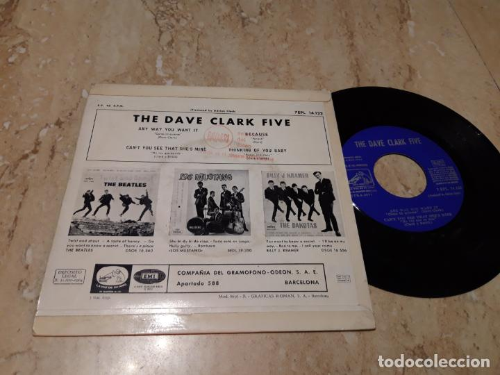 Discos de vinilo: THE DAVE CLARK FIVE ( HITS) ANY WAY YOU WANT IT+ 3 EP SPAIN 1964- - Foto 2 - 243622945