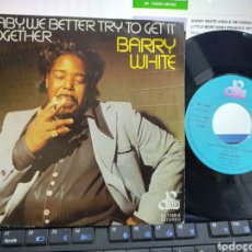 Discos de vinilo: BARRY WHITE SINGLE BABY,WE BETTER TRY TO GET IT TOGETHER ESPAÑA 1976. Lote 243637825