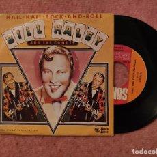Discos de vinilo: SINGLE BILL HALEY - HAIL HAIL ROCK AND ROLL - RISS 8050 - PORTUGAL PRESS (EX+/NM). Lote 243651595