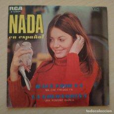 Discos de vinilo: NADA (EN ESPAÑOL) - HACE FRÍO YA / LA GOLONDRINA - SINGLE RCA DEL AÑO 1969 EN EXCELENTE ESTADO. Lote 243667340