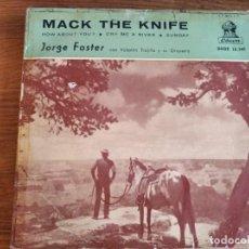 Discos de vinilo: JORGE FOSTER - MACK THE KNIFE **** RARO EP ESPAÑOL 1960. Lote 243670040