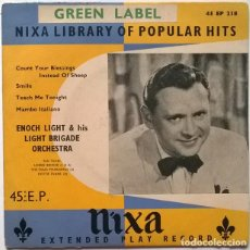Discos de vinilo: ENOCH LIGHT. COUNT YOUR BLESSINGS INSTEAD OF SHEEP/ SMILE/ TEACH ME TONIGHT/ MAMBO ITALIANO. NIXA UK. Lote 243672520