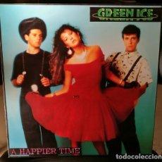 Discos de vinilo: DISCO 45 VINILO MAXI 12P GREEN ICE - A HAPPIER TIME - BLANCO Y NEGRO 1988 SPAIN. Lote 243672885