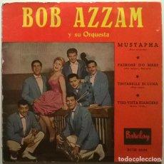Discos de vinilo: BOB AZZAM. MUSTAPHA/ PADRONE DO MARE/ TINTARELLA DI LUNA/ T'HO VISTA PIANGERE. BARCLAY, SPAIN 1960. Lote 243681515