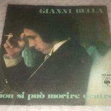 Discos de vinilo: SINGLE GIANNI BELLA - NON SI PUÒ MORIRE DENTRO - T'AMO - CBS 4161 -PEDIDOS MINIMO 7€. Lote 243683855
