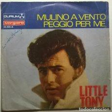 Discos de vinilo: LITTLE TONY. MULINO A VENTO/ PEGGIO PER ME. DURIUM, SPAIN 1967 SINGLE. Lote 243684380