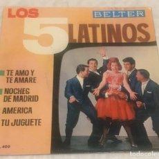 Discos de vinilo: EP LOS CINCO LATINOS - TE AMO Y TE AMARE Y OTROS TEMAS - BELTER 51.400 -PEDIDOS MINIMO 7€. Lote 243686320