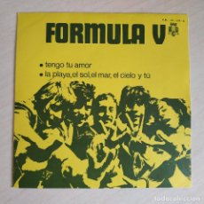 Discos de vinilo: FORMULA V - TENGO TU AMOR / LA PLAYA EL SOL EL MAR EL CIELO Y TU - RARO SINGLE PROMO 1970 COMO NUEVO. Lote 243770995