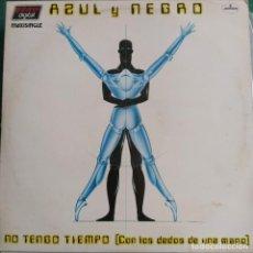 """Discos de vinilo: AZUL Y NEGRO - NO TENGO TIEMPO (CON LOS DEDOS DE UNA MANO) (12"""", MAXI) ES 1983. Lote 243773460"""