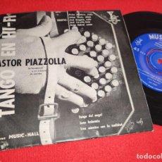 Discos de vinilo: ASTOR PIAZZOLLA TANGO DEL ANGEL/LOCA BOHEMIA +1 EP 7'' 1957 MUSIC HALL ARGENTINA. Lote 243804645
