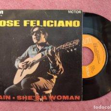 Discos de vinilo: SINGLE JOSE FELICIANO - RAIN / SHE'S A WOMAN - RCA 3-10 474 - SPAIN PRESS (EX-/NM). Lote 243827575