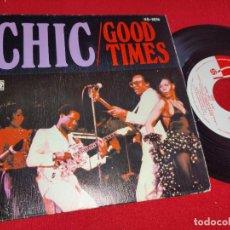 Discos de vinilo: CHIC GOOD TIMES/SUMMER NIGHT 7'' SINGLE 1979 ATLANTIC ESPAÑA SPAIN. Lote 243851975