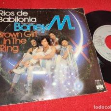 Discos de vinilo: BONEY M RIOS DE BABILONIA/BROWN GIRL IS THE RING 7'' SINGLE 1978 ARIOLA ESPAÑA SPAIN. Lote 243852395