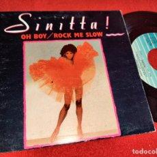 Discos de vinilo: SINITTA OH BOY/ROCK ME SLOW 7'' SINGLE 1988 FONOMUSIC ESPAÑA SPAIN. Lote 243855585