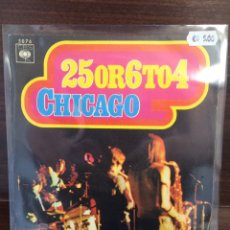 Discos de vinilo: CHICAGO. SINGLE. 25 OR 6 TO 4.. Lote 243866315