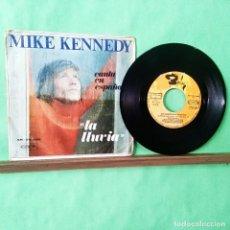 Discos de vinilo: MIKE KENNEDY. LA LLUVIA .EN ESPAÑOL- LIMPIO TRATADO CON ALCOHOL ISOPROPÍLICO - AZ. Lote 243870485