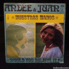 Discos de vinilo: ANDEE & JUAN - NUESTRAS MANOS 1972. Lote 243878465