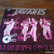 Discos de vinilo: TAVARES - NUNCA TUVE UN AMOR COMO EL TUYO, POSITIVE FORCES - SINGLE ORIGINAL CAPITOL 1978. Lote 243901205
