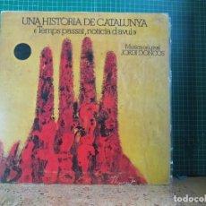 Discos de vinilo: JORDI DONCOS - UNA HISTÒRIA DE CATALUNYA: TEMPS PASSAT, NOTÍCIA D'AVUI - VOL. 1 - PHONIC DRL 6004. Lote 243905925