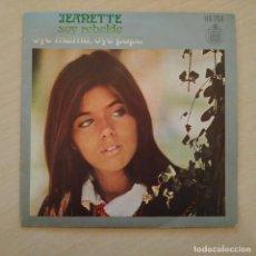 Discos de vinilo: JEANETTE - SOY REBELDE / OYE MAMA, OYE PAPA - SINGLE ORIGINAL HISPAVOX DE 1971 EN EXCELENTE ESTADO. Lote 243908015