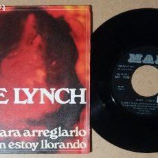 Discos de vinilo: MIKE LYNCH / TIEMPO PARA ARREGLARLO / SINGLE 7 PULGADAS. Lote 243911385
