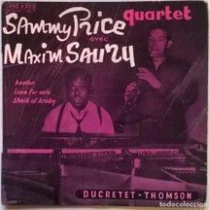 Discos de vinilo: SAMMY PRICE QUARTET AVEC MAXIM SAURY. AVALON/ LOVE FOR SALE/ SHEIK OF ARABY. DUCRETET-THOMSON FRANCE. Lote 243925320
