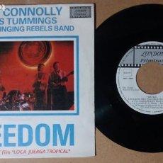 Discos de vinilo: BILLY CONNOLLY & CHRIS TUMMINGS & THE SINGING REBEL'S BAND / FREEDOM / SINGLE 7 PULGADAS. Lote 243963325
