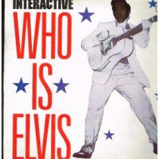 Discos de vinilo: INTERACTIVE - WHO IS ELVIS - MAXI SINGLE 1992 - ED. ALEMANIA. Lote 244002180