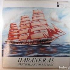 Discos de vinilo: DOBLE LP HABANERAS. FESTIVAL EN TORREVIEJA (1987) (MUY RARO). Lote 244009550