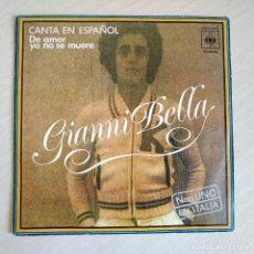 Discos de vinilo: GIANNI BELLA - CANTA EN ESPAÑOL - DE AMOR YA NO SE MUERE - SINGLE CBS SPAIN AÑO 1976 VG+ / NEAR MINT. Lote 244178975