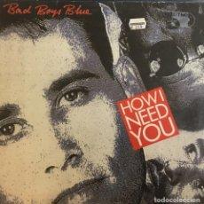 Discos de vinilo: BAD BOYS BLUE - HOW I NEED YOU. Lote 244187000
