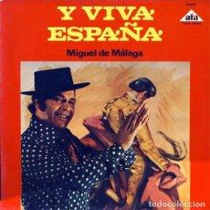 Discos de vinilo: MIGUEL DE MÁLAGA – Y VIVA ESPAÑA. Lote 244190220