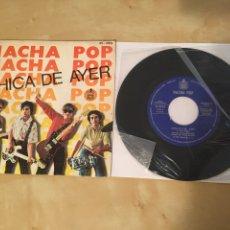 "Discos de vinilo: NACHA POP - CHICA DE AYER - SINGLE PROMO RADIO 7"" - 1980 HISPAVOX. Lote 244204405"