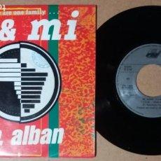 Discos de vinil: DR ALBAN / U & MI / SINGLE 7 PULGADAS. Lote 244399705