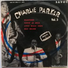 Discos de vinilo: CHARLIE PARKER. MILESTONES/ SIPPIN AT BELLS/ LITTLE WILIE LEAPS/ HALF NELSON. SAVOY, FRANCE 1958 EP. Lote 244445620